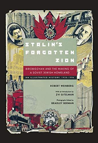 9780520209909: Stalin's Forgotten Zion: Birobidzhan and the Making of a Soviet Jewish Homeland: An Illustrated History, 1928–1996
