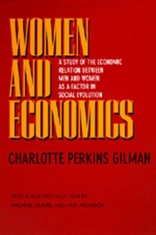 9780520209985: Women and Economics: A Study of the Economic Relation Between Men and Women as a Factor in Social Evolution