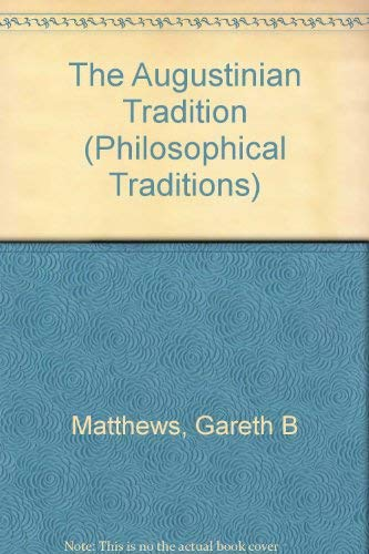 9780520209992: The Augustinian Tradition (Philosophical Traditions)