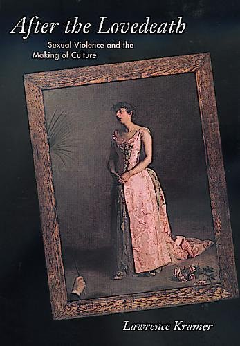 9780520210127: After the Lovedeath: Sexual Violence and the Making of Culture
