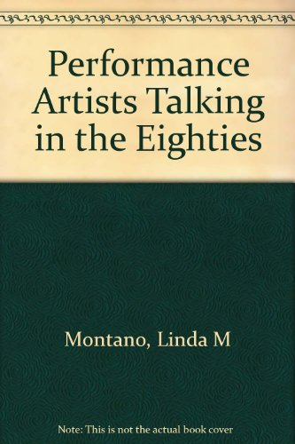 9780520210219: Performance Artists Talking in the Eighties