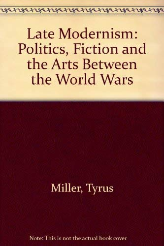 9780520210356: Late Modernism: Politics, Fiction, and the Arts between the World Wars