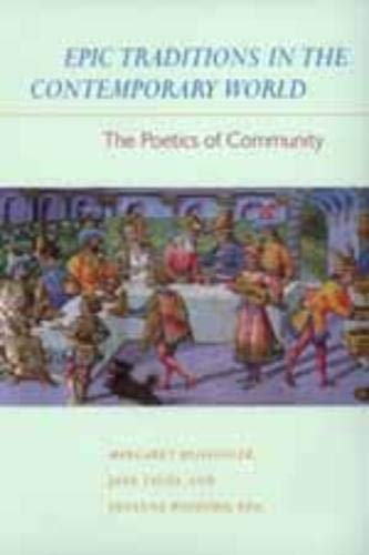 9780520210387: Epic Traditions in the Contemporary World: The Poetics of Community (Joan Palevsky Imprint in Classical Literature)