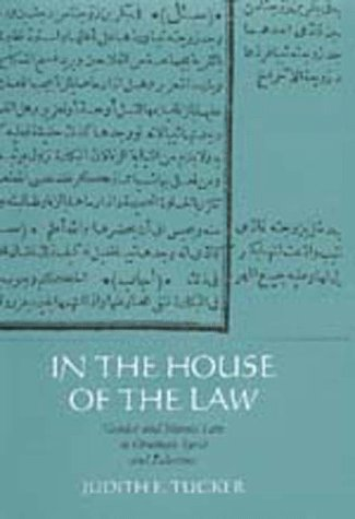 9780520210394: In the House of the Law: Gender and Islamic Law in Ottoman Syria and Palestine