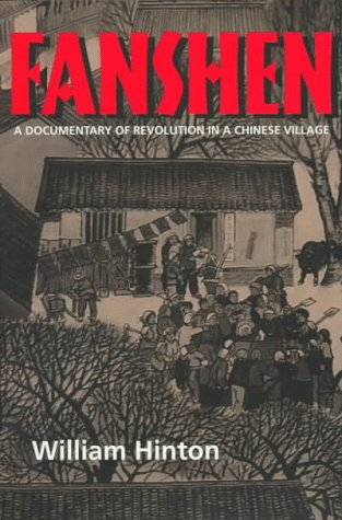 9780520210400: Fanshen: A Documentary of Revolution in a Chinese Village