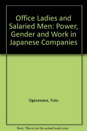 9780520210431: Office Ladies and Salaried Men: Power, Gender, and Work in Japanese Companies