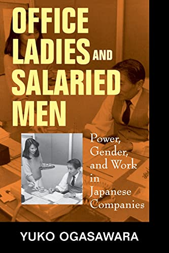 Office Ladies and Salaried Men: Power, Gender and Work in Japanese Companies