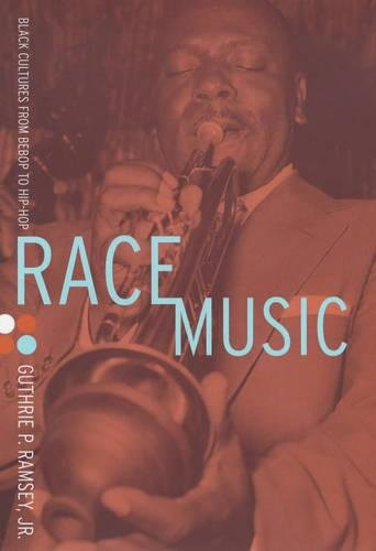9780520210486: Race Music: Black Cultures from Bebop to Hip-Hop