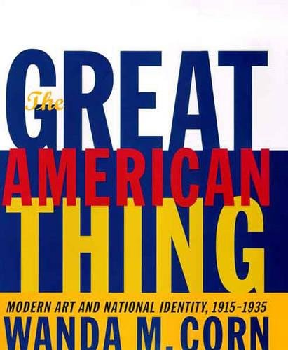 9780520210493: The Great American Thing: Modern Art and National Identity, 1915-1935