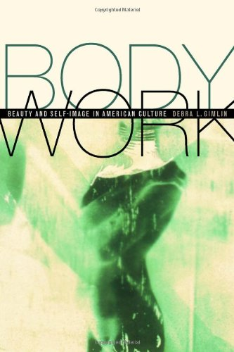 9780520210516: Body Work: Beauty and Self-Image in American Culture