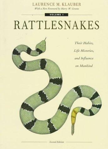9780520210561: Rattlesnakes: Their Habits, Life Histories, and Influence on Mankind, Second edition (2 volume set)