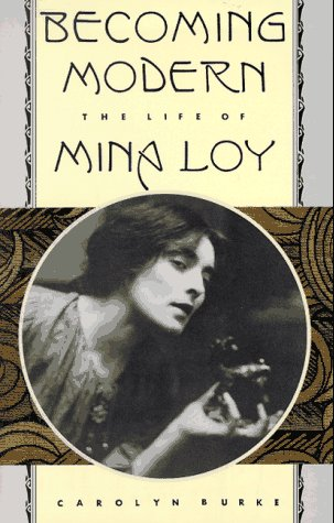 9780520210899: Becoming Modern: The Life of Mina Loy