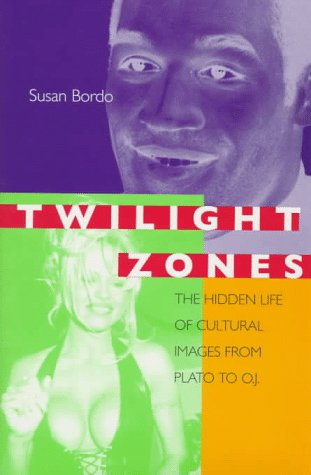 9780520211018: Twilight Zones: The Hidden Life of Cultural Images from Plato to O.J.