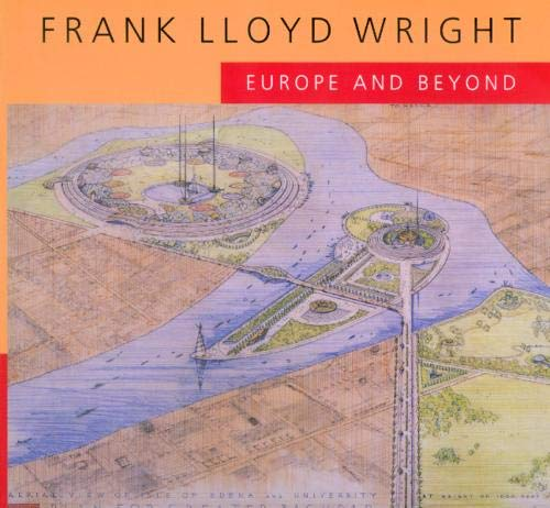 9780520211162: Frank Lloyd Wright: Europe and Beyond