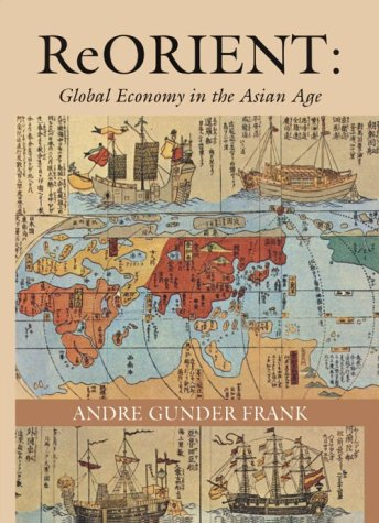 9780520211292: ReORIENT: Global Economy in the Asian Age