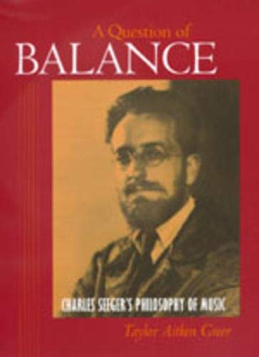9780520211520: Question of Balance: Charles Seeger's Philosophy of Music