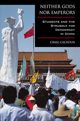 9780520211612: Neither Gods Nor Emperors: Students and the Struggle for Democracy in China