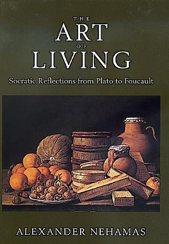 9780520211735: The Art of Living: Socratic Reflections from Plato to Foucault (Sather Classical Lectures)