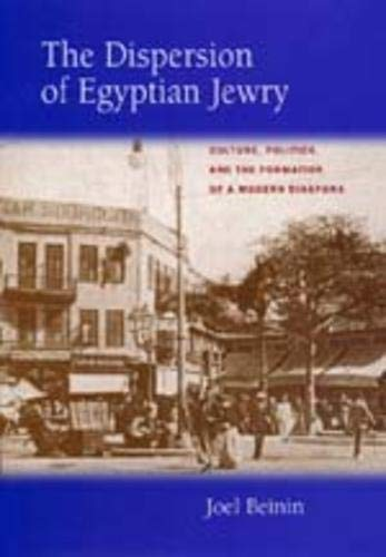 9780520211759: The Dispersion of Egyptian Jewry: Culture, Politics, and the Formation of a Modern Diaspora (Contraversions: Critical Studies in Jewish Literature, Culture, and Society)