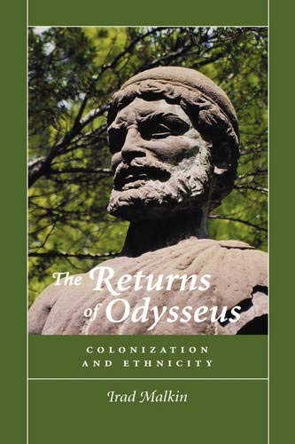 The Returns of Odysseus: Colonization and Ethnicity: Malkin, Irad