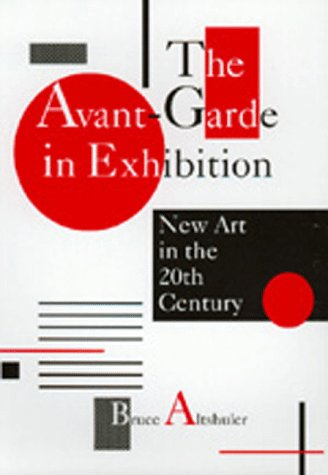 9780520211926: The Avant-Garde in Exhibition: New Art in the 20th Century
