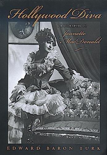 Hollywood Diva: A Biography of Jeanette MacDonald: Turk, Edward Baron