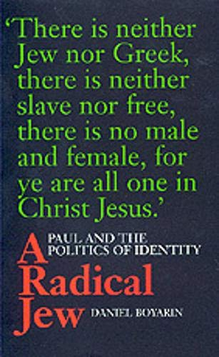 9780520212145: A Radical Jew: Paul and the Politics of Identity (Contraversions: Critical Studies in Jewish Literature, Culture, and Society)