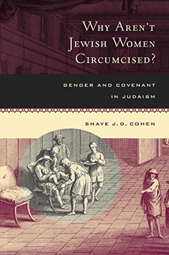 9780520212503: Why Aren't Jewish Women Circumcised?: Gender and Covenant in Judaism