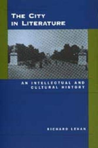9780520212565: The City in Literature: An Intellectual and Cultural History