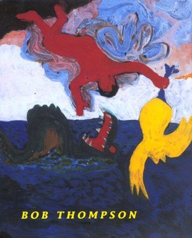 9780520212596: Bob Thompson (Ahmanson-Murphy Fine Arts Book)