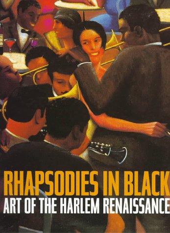 Rhapsodies in Black: Art of the Harlem Renaissance: Powell, Richard J., Bailey, David A.