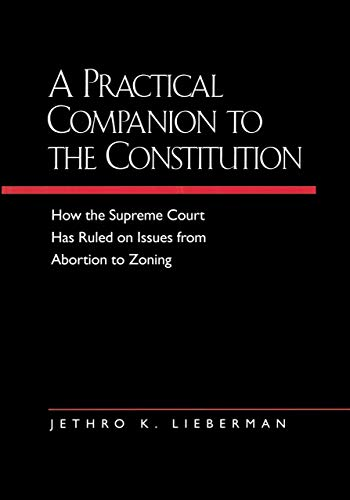 9780520212800: A Practical Companion to the Constitution: How the Supreme Court Has Ruled on Issues from Abortion to Zoning, Updated and Expanded Edition of The Evolving Constitution