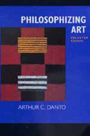 9780520212831: Philosophizing Art: Selected Essays