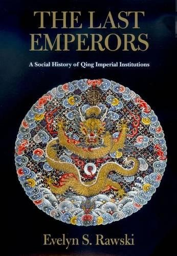 9780520212893: The Last Emperors: A Social History of Qing Imperial Institutions