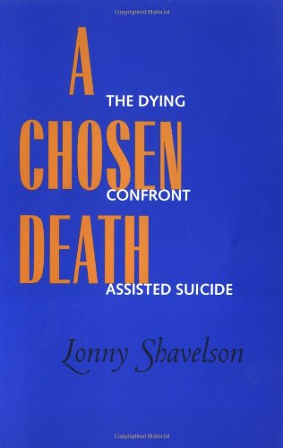 9780520212923: A Chosen Death: The Dying Confront Assisted Suicide