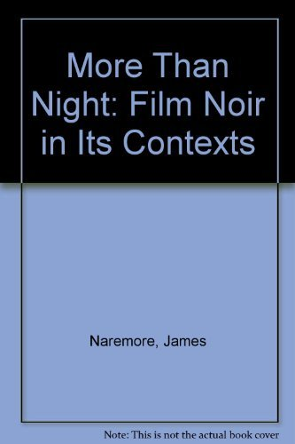 9780520212930: More Than Night: Film Noir in Its Contexts