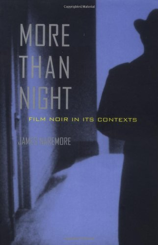 9780520212947: More Than Night: Film Noir in Its Contexts