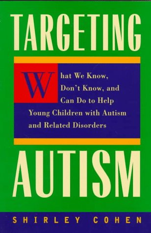 9780520213098: Targeting Autism: What We Know, Don't Know, and Can do to Help Young Children with Autism and Related Disorders