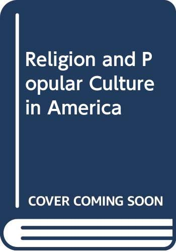 9780520213241: Religion and Popular Culture in America