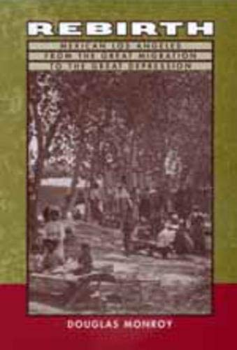 9780520213333: Rebirth: Mexican Los Angeles from the Great Migration to the Great Depression