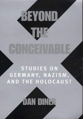9780520213456: Beyond the Conceivable: Studies on Germany, Nazism, and the Holocaust