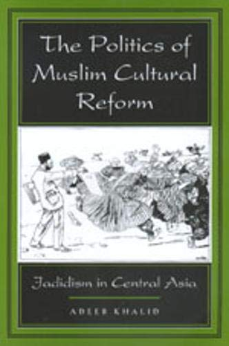 9780520213562: The Politics of Muslim Cultural Reform