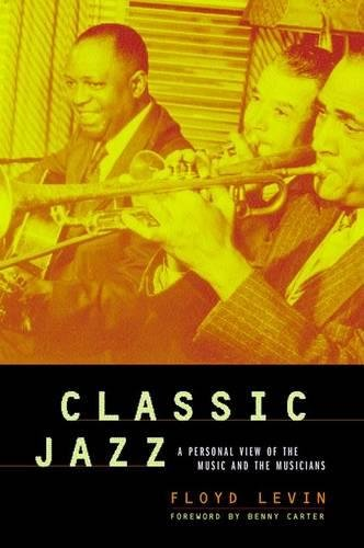 9780520213609: Classic Jazz: A Personal View of the Music and the Musicians