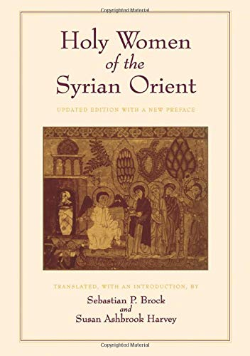 Holy Women of the Syrian Orient (Transformation of the Classical Heritage)