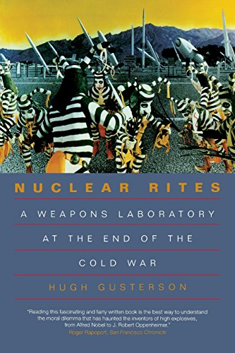 9780520213739: Nuclear Rites: Weapons Laboratory at the End of the Cold War: A Weapons Laboratory at the End of the Cold War