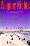 9780520213753: Wagner Nights: An American History (California Studies in 19th-Century Music)