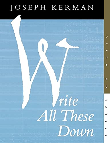 9780520213777: Write All These Down: Essays on Music