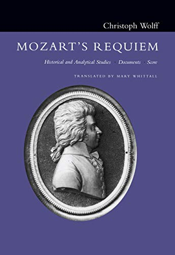 9780520213890: Mozart's Requiem: Historical and Analytical Studies Documents, Score