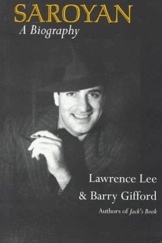 Saroyan: A Biography: Lawrence Lee