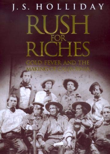 9780520214026: Rush for Riches: Gold Fever and the Making of California